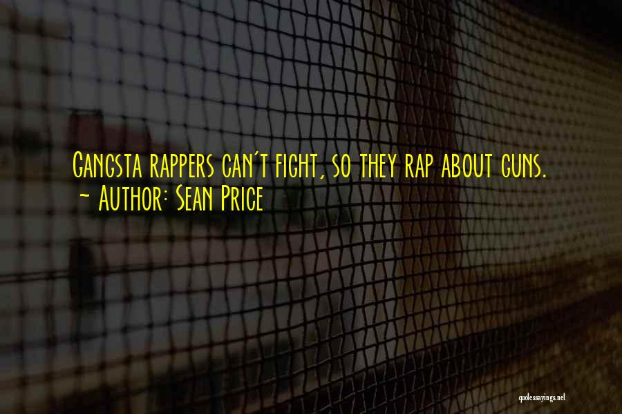Gangsta Quotes By Sean Price
