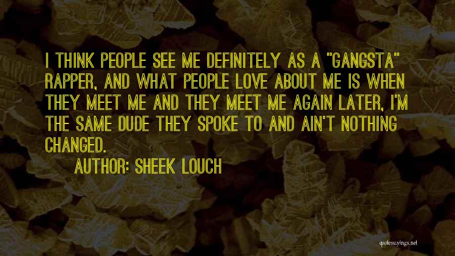 Gangsta Quotes By Sheek Louch