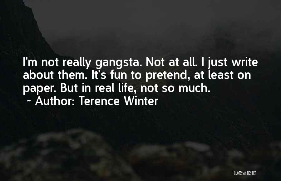 Gangsta Quotes By Terence Winter