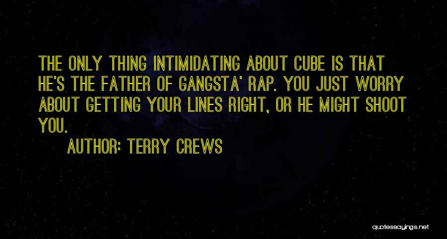 Gangsta Quotes By Terry Crews