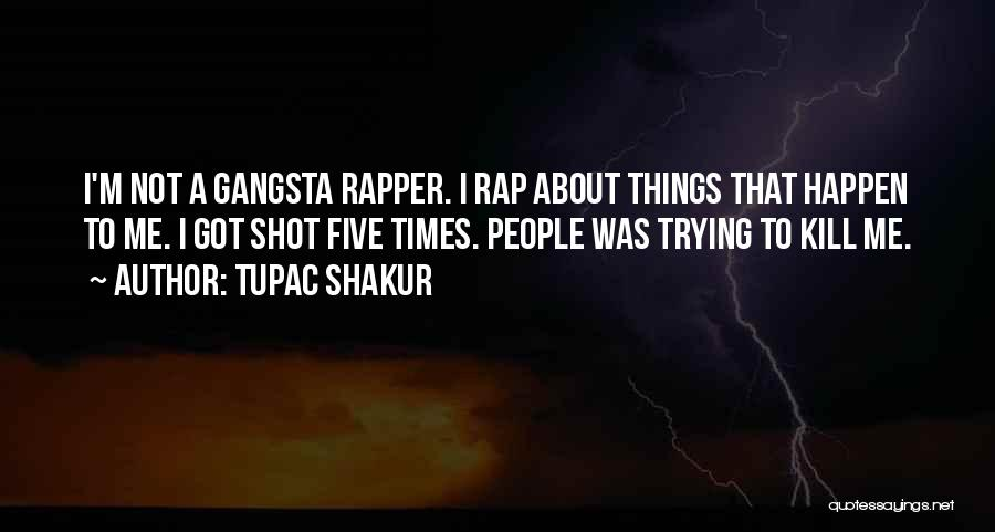 Gangsta Quotes By Tupac Shakur
