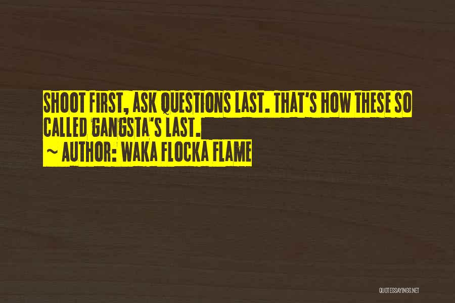 Gangsta Quotes By Waka Flocka Flame