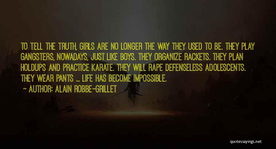 Gangsters Quotes By Alain Robbe-Grillet