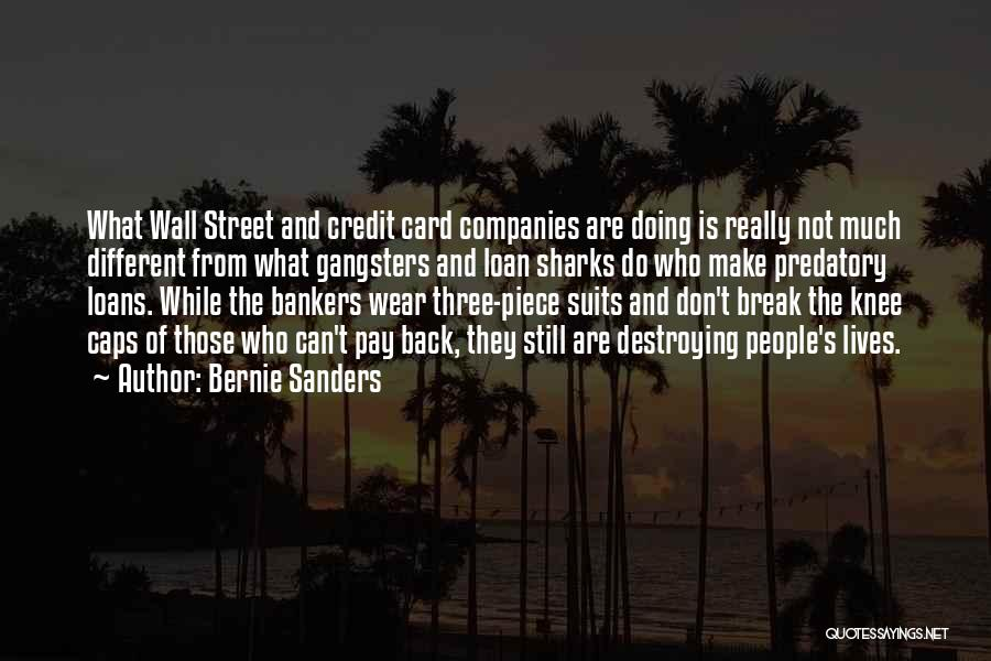 Gangsters Quotes By Bernie Sanders