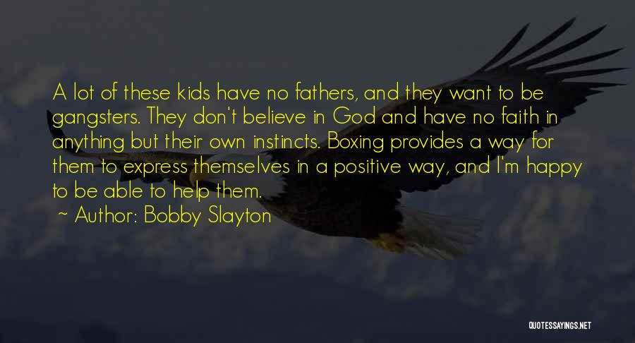 Gangsters Quotes By Bobby Slayton
