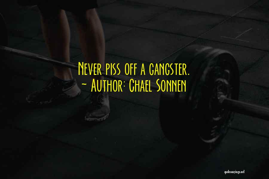 Gangsters Quotes By Chael Sonnen