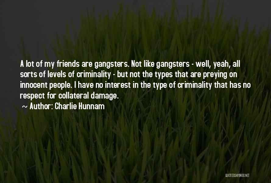 Gangsters Quotes By Charlie Hunnam