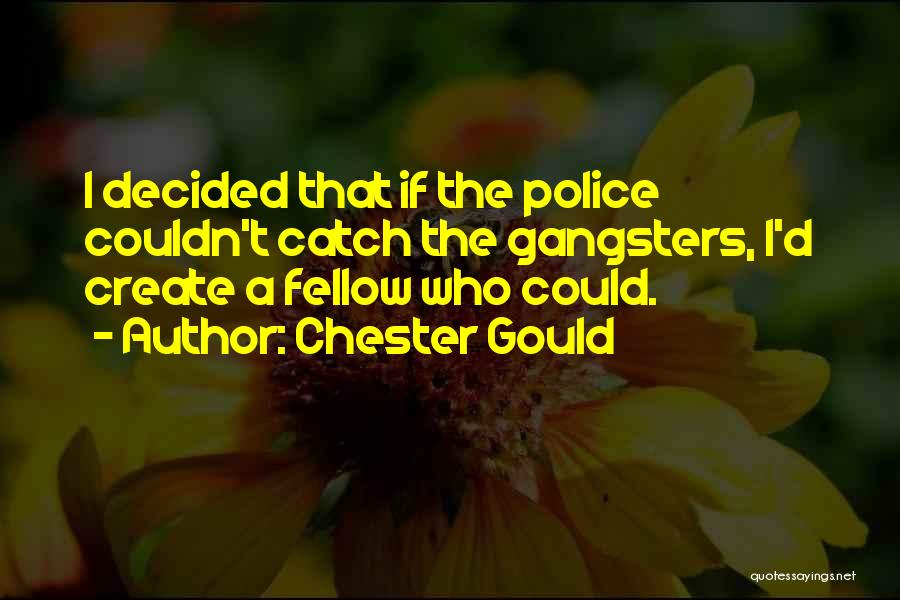 Gangsters Quotes By Chester Gould
