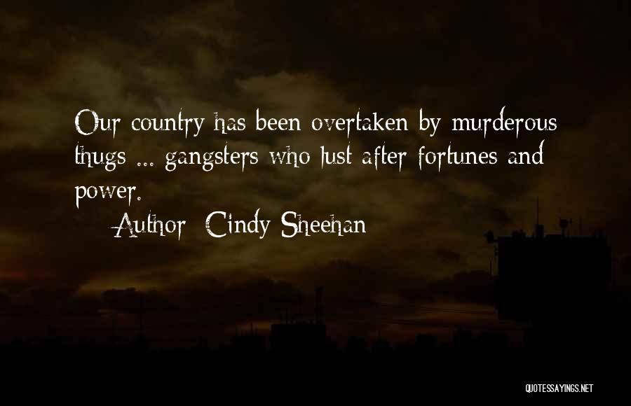 Gangsters Quotes By Cindy Sheehan