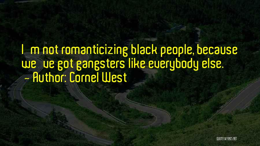 Gangsters Quotes By Cornel West