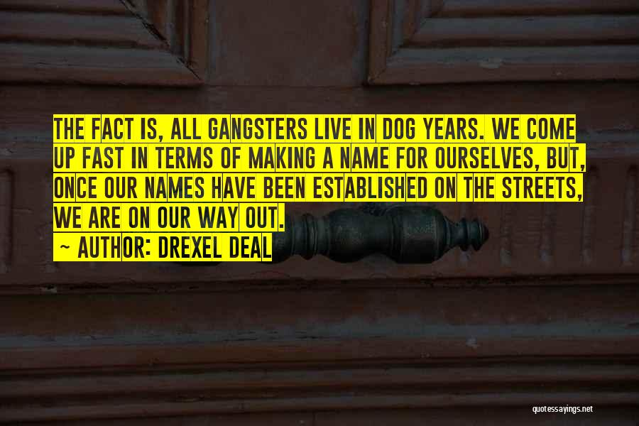 Gangsters Quotes By Drexel Deal