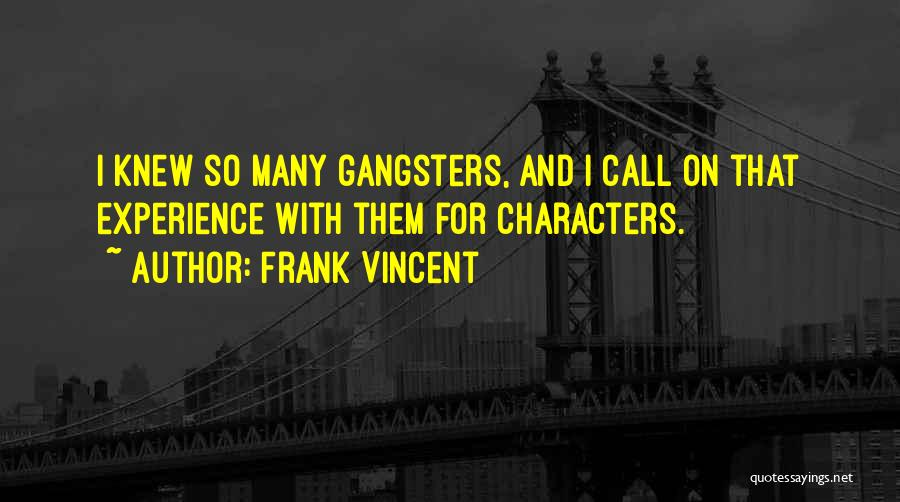 Gangsters Quotes By Frank Vincent