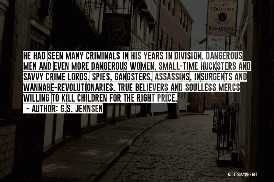 Gangsters Quotes By G.S. Jennsen