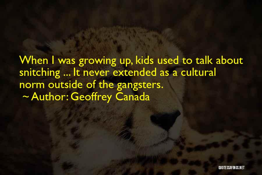 Gangsters Quotes By Geoffrey Canada