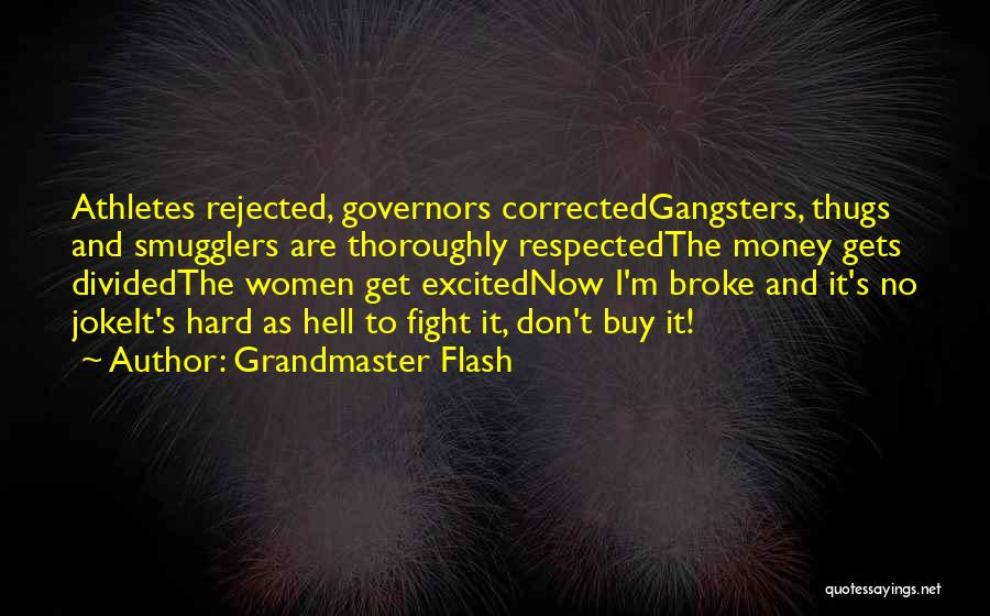Gangsters Quotes By Grandmaster Flash