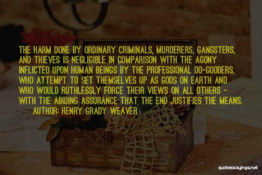 Gangsters Quotes By Henry Grady Weaver