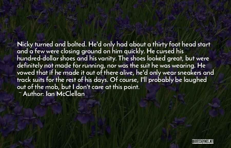 Gangsters Quotes By Ian McClellan