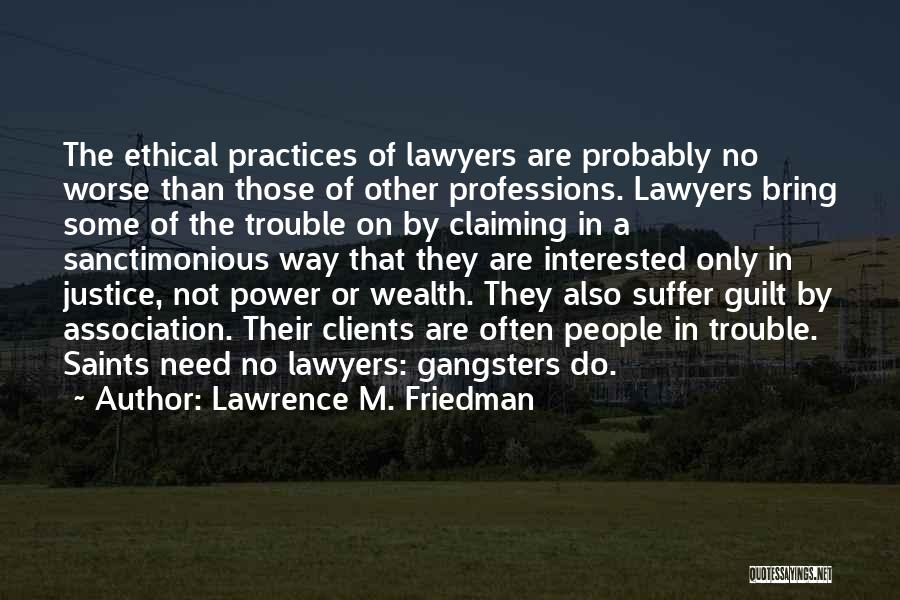 Gangsters Quotes By Lawrence M. Friedman