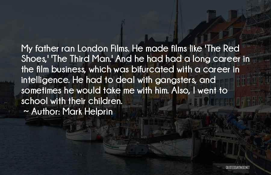 Gangsters Quotes By Mark Helprin