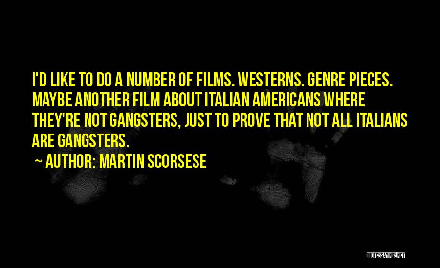 Gangsters Quotes By Martin Scorsese