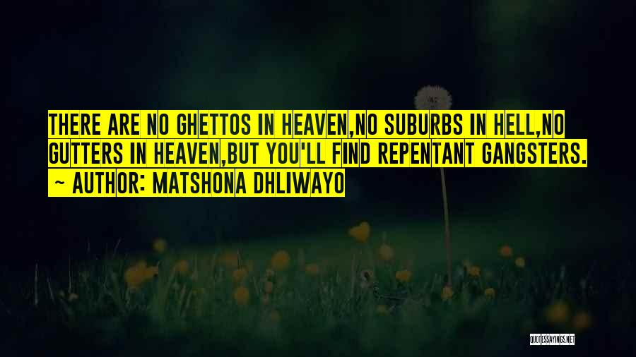 Gangsters Quotes By Matshona Dhliwayo