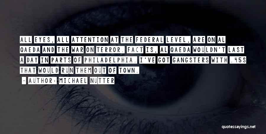 Gangsters Quotes By Michael Nutter