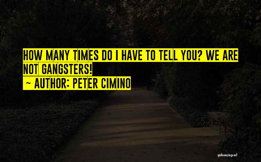 Gangsters Quotes By Peter Cimino