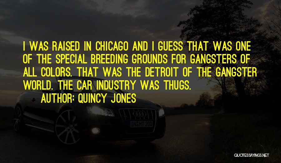 Gangsters Quotes By Quincy Jones