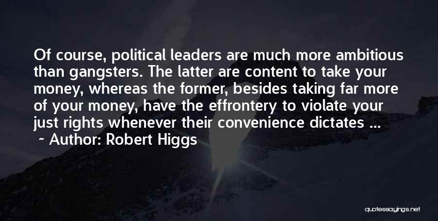Gangsters Quotes By Robert Higgs