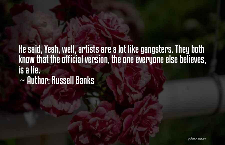 Gangsters Quotes By Russell Banks