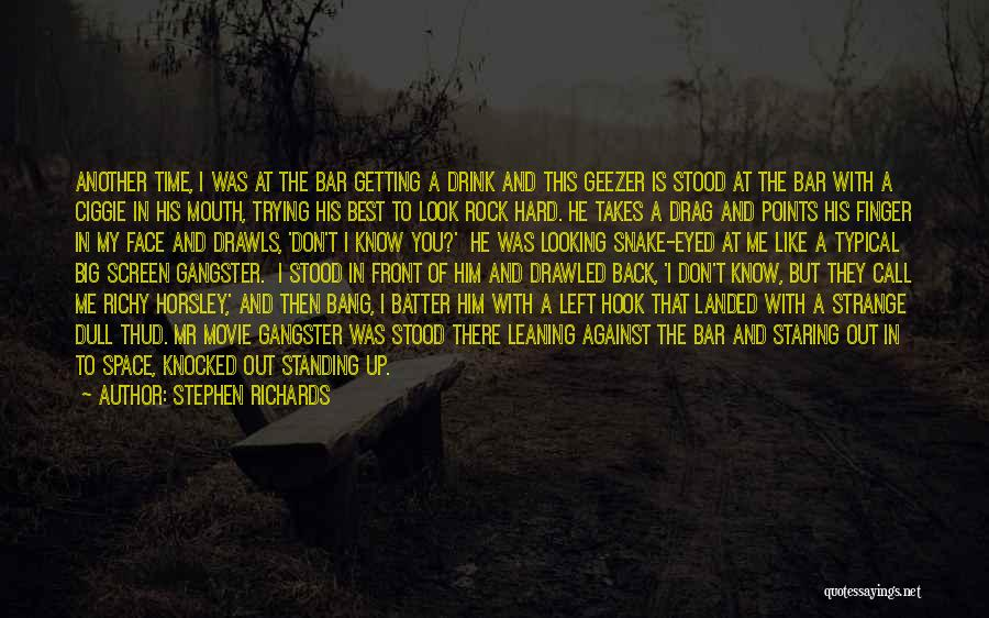 Gangsters Quotes By Stephen Richards