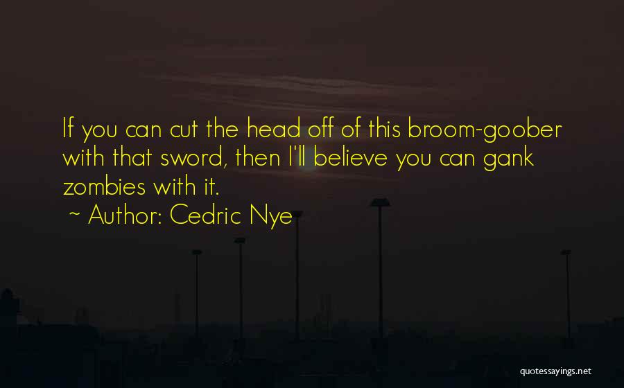 Gank Quotes By Cedric Nye
