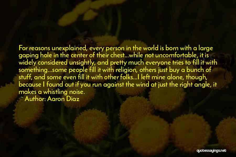 Gaping Quotes By Aaron Diaz