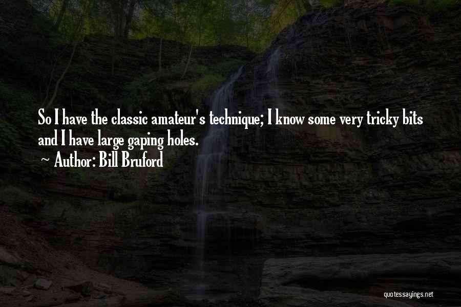 Gaping Quotes By Bill Bruford