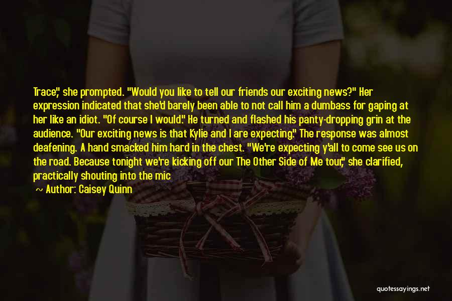 Gaping Quotes By Caisey Quinn