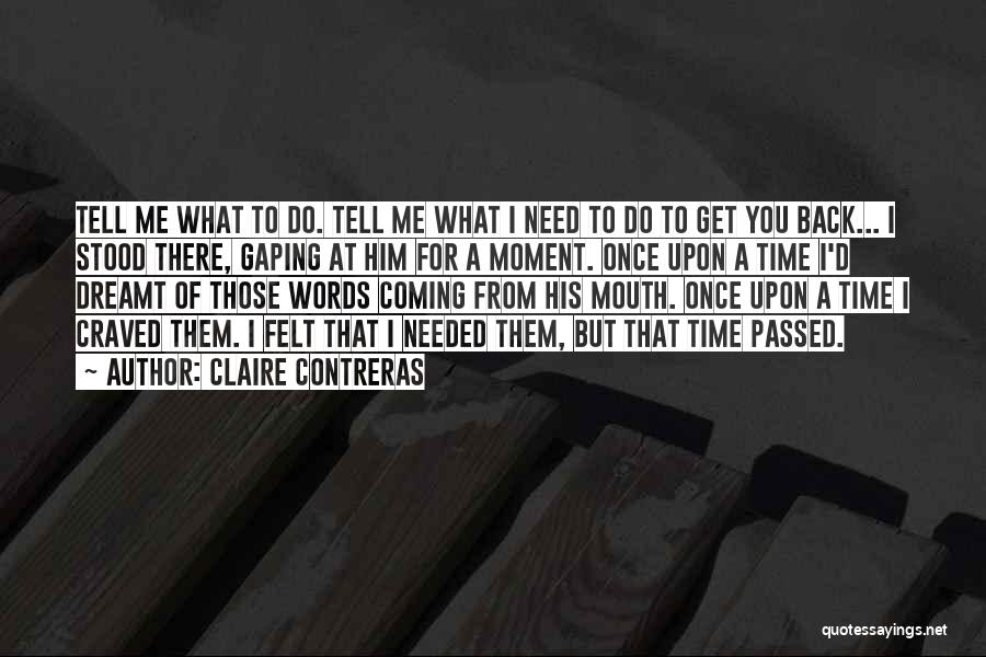 Gaping Quotes By Claire Contreras