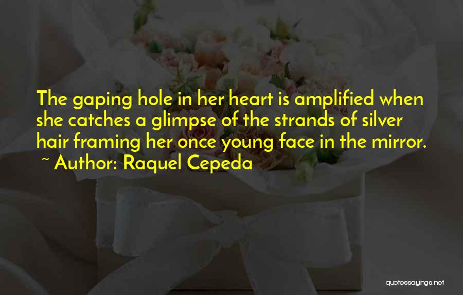 Gaping Quotes By Raquel Cepeda