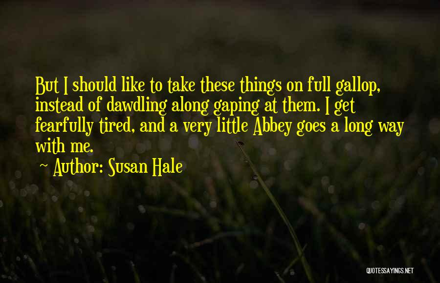Gaping Quotes By Susan Hale