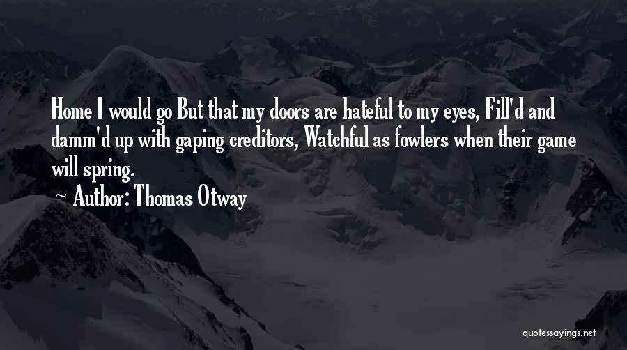 Gaping Quotes By Thomas Otway