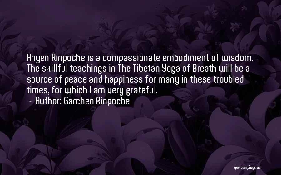 Garchen Rinpoche Quotes 495265