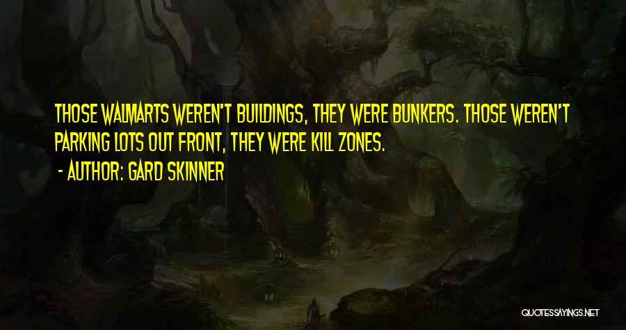 Gard Skinner Quotes 1993681