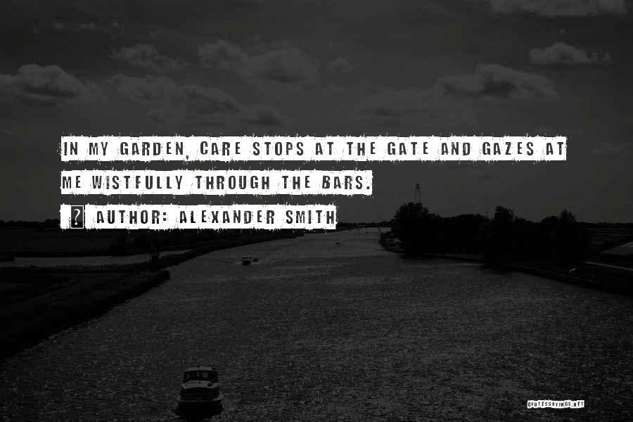 Garden Care Quotes By Alexander Smith