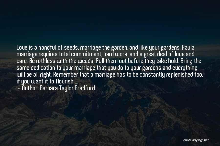 Garden Care Quotes By Barbara Taylor Bradford
