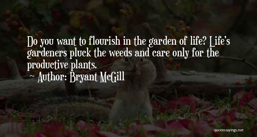 Garden Care Quotes By Bryant McGill