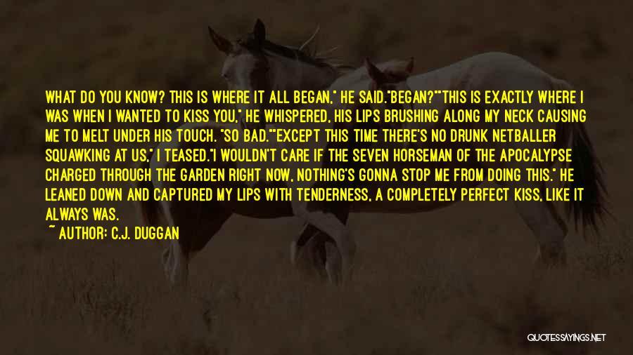 Garden Care Quotes By C.J. Duggan