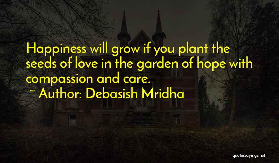 Garden Care Quotes By Debasish Mridha