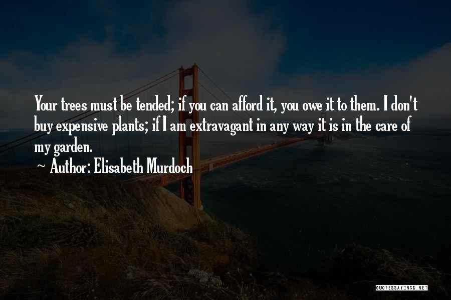 Garden Care Quotes By Elisabeth Murdoch
