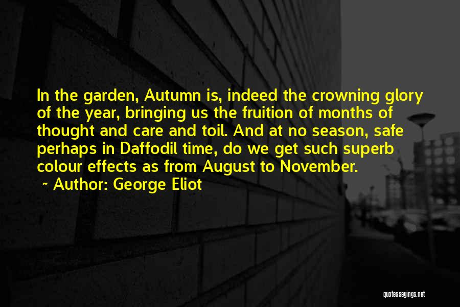 Garden Care Quotes By George Eliot