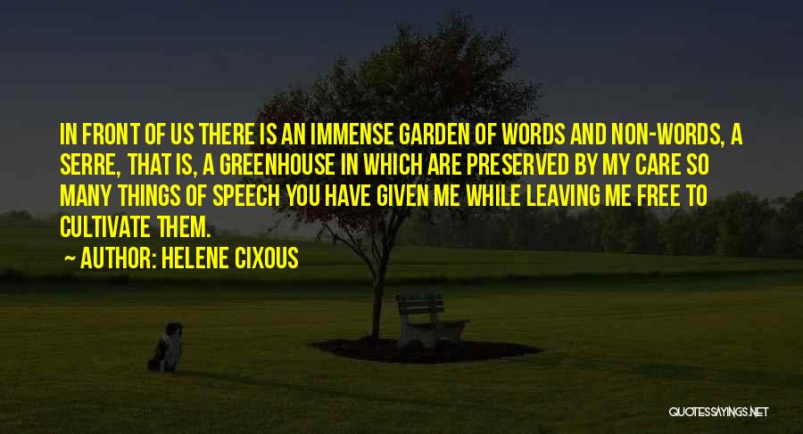 Garden Care Quotes By Helene Cixous