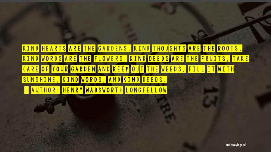Garden Care Quotes By Henry Wadsworth Longfellow
